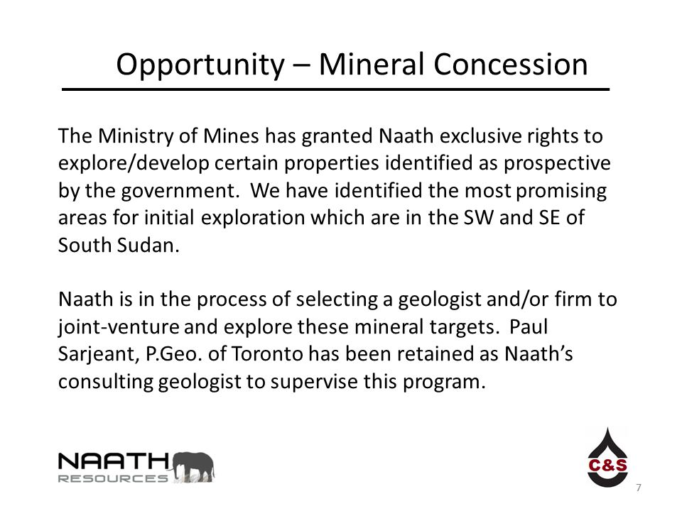 7 Opportunity – Mineral Concession 7 The Ministry of Mines has granted Naath exclusive rights to explore/develop certain properties identified as pros