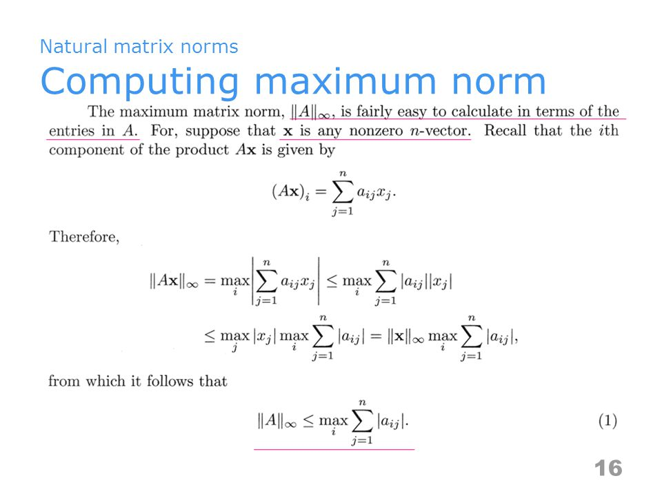 Natural matrix norms Computing maximum norm 16