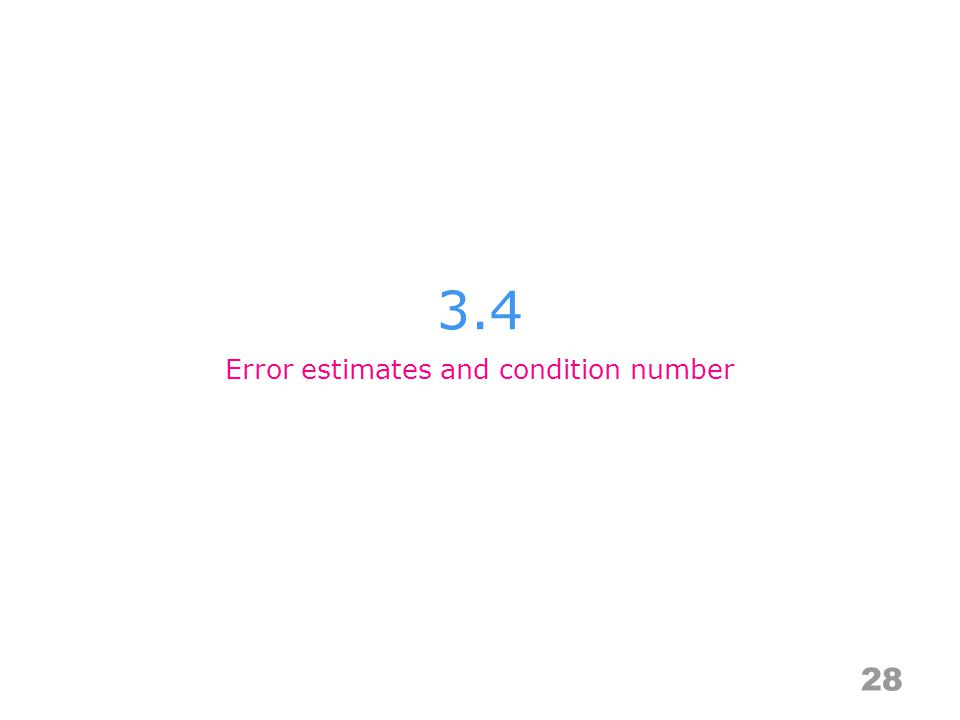 3.4 28 Error estimates and condition number