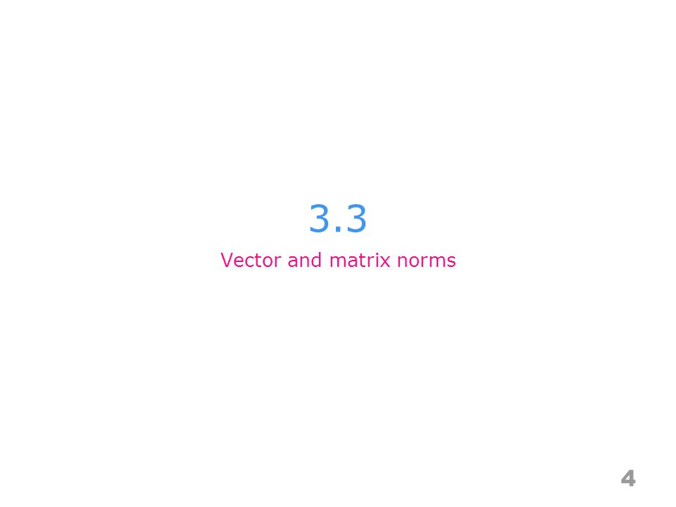 3.3 4 Vector and matrix norms