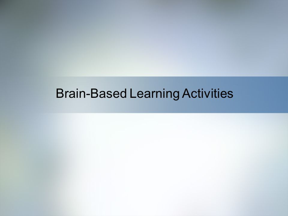 Home Objective Qualifications Education Employment Skills Brain-Based Learning Activities