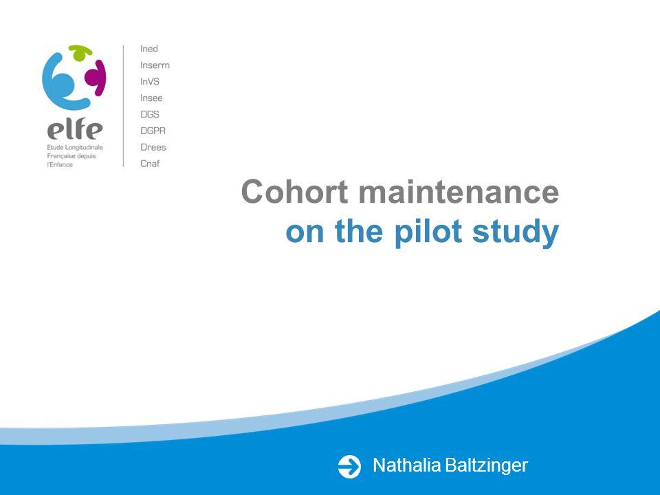 Nathalia Baltzinger Cohort maintenance on the pilot study