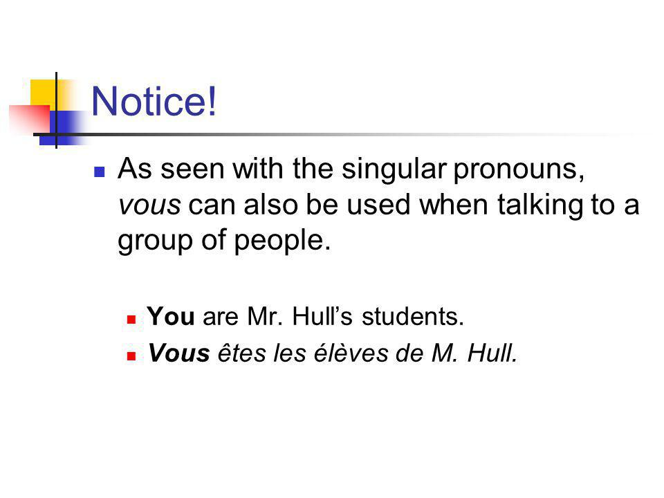 Plural Pronouns These are the French plural pronouns. For pronunciations click here.