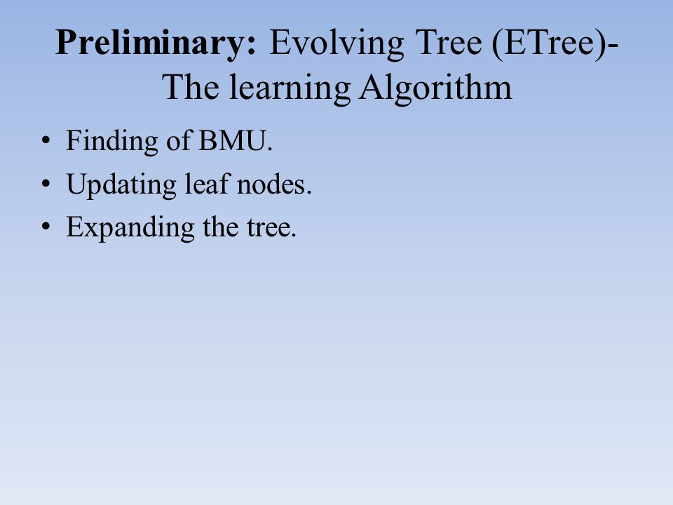 Preliminary: Evolving Tree (ETree)- The learning Algorithm Finding of BMU.