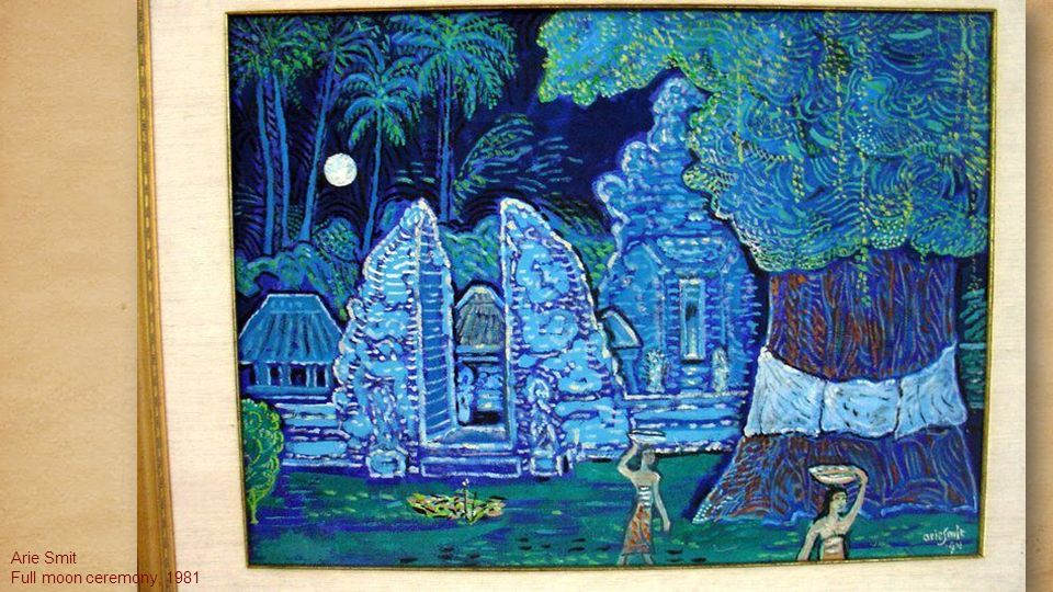 Adrianus Wilhelmus (Arie) Smit (born April 15, 1916) is a Dutch-born Indonesian painter living on Bali. Since his arrival in Bali, Smit moved some 40