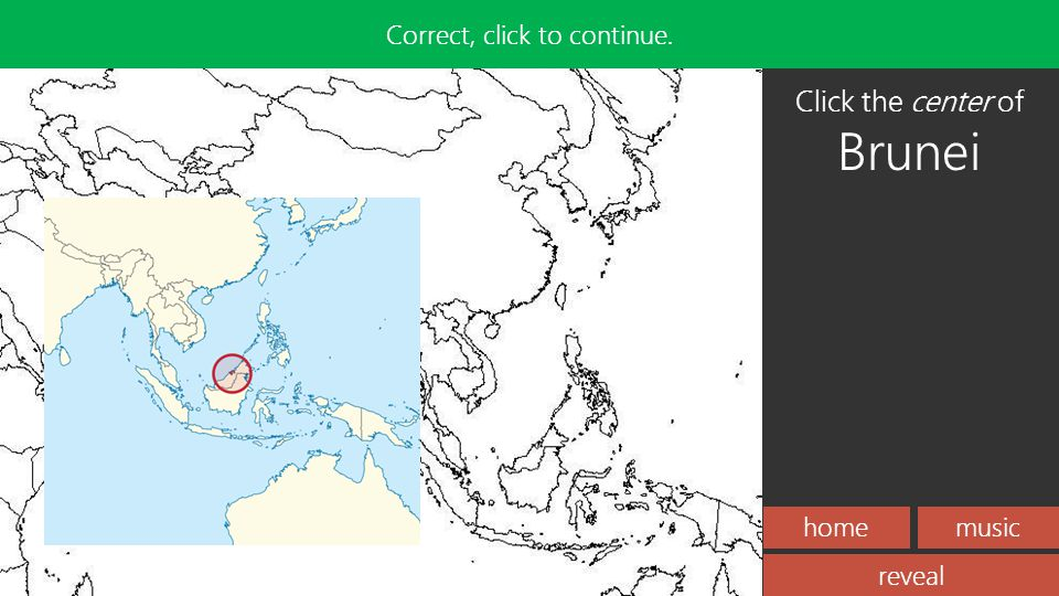 homemusic Incorrect, try again! reveal Correct, click to continue. Click the center of Brunei