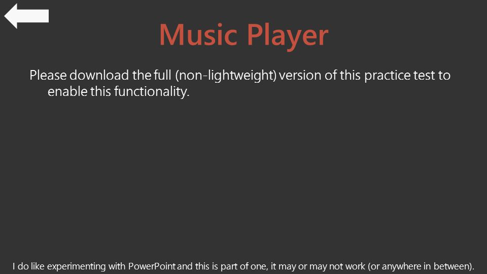 Music Player Please download the full (non-lightweight) version of this practice test to enable this functionality.