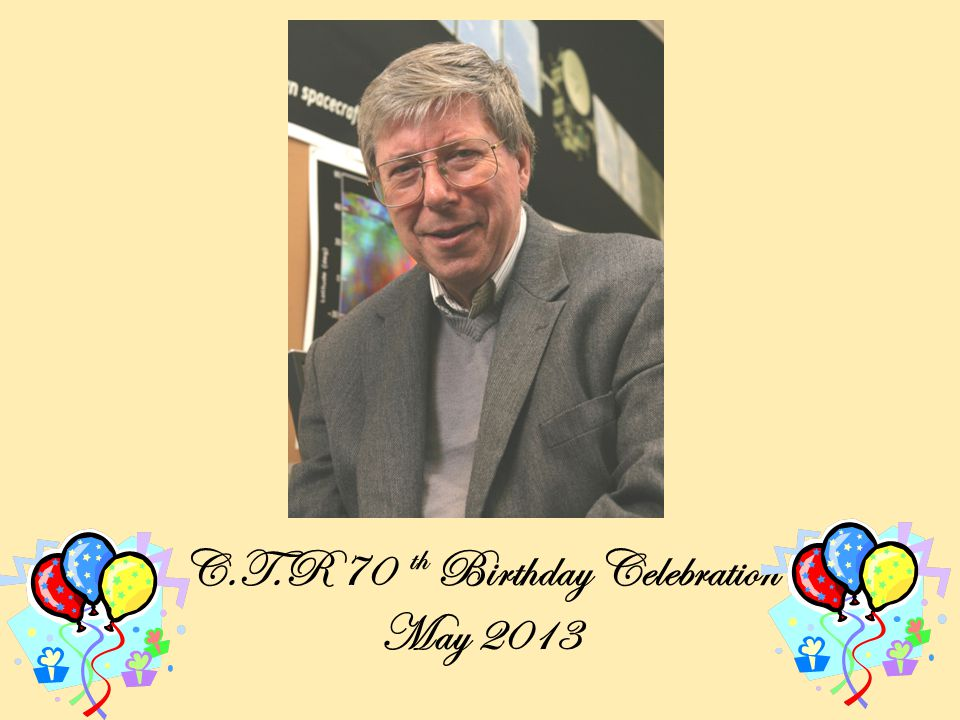 C.T.R 70 th Birthday Celebration May 2013