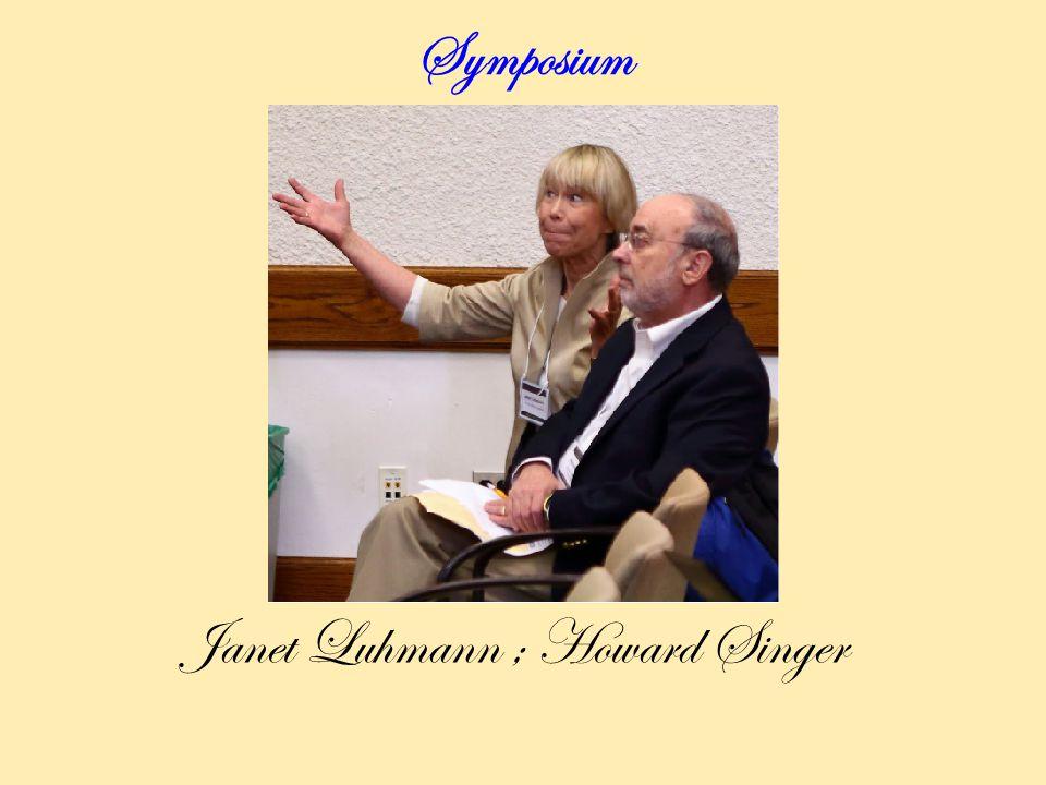 Symposium Janet Luhmann ; Howard Singer
