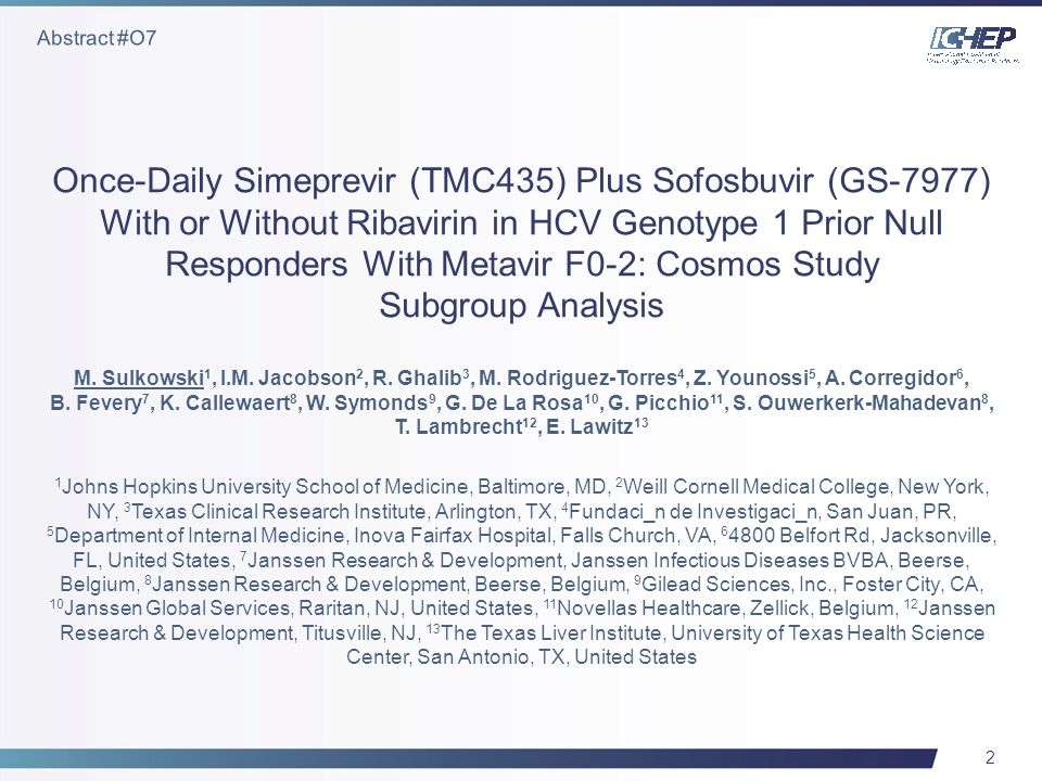 2 Once-Daily Simeprevir (TMC435) Plus Sofosbuvir (GS-7977) With or Without Ribavirin in HCV Genotype 1 Prior Null Responders With Metavir F0-2: Cosmos Study Subgroup Analysis M.