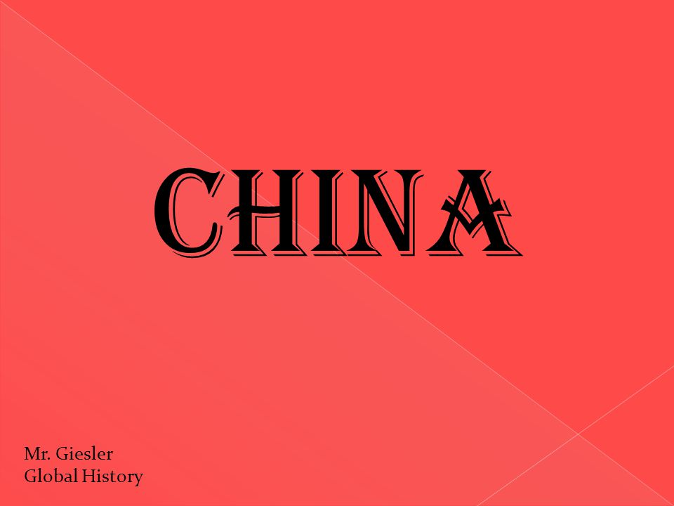 China Mr. Giesler Global History
