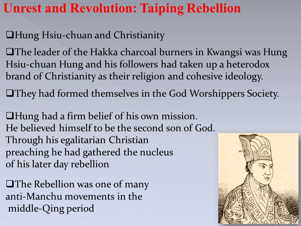  Hung Hsiu-chuan and Christianity  The leader of the Hakka charcoal burners in Kwangsi was Hung Hsiu-chuan Hung and his followers had taken up a het