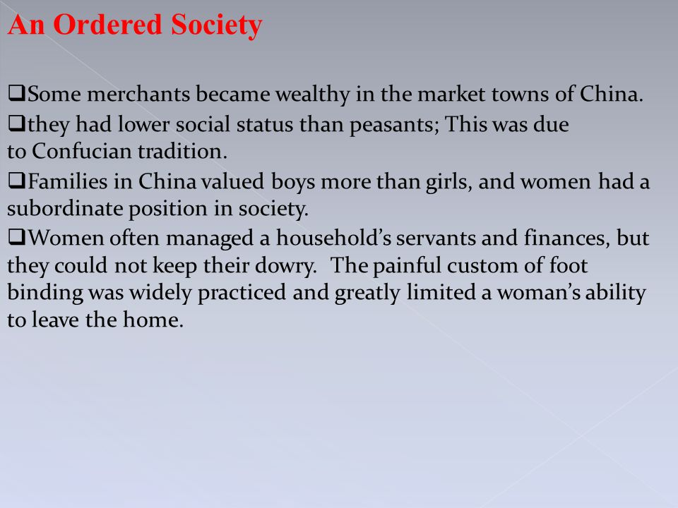 An Ordered Society  Some merchants became wealthy in the market towns of China.