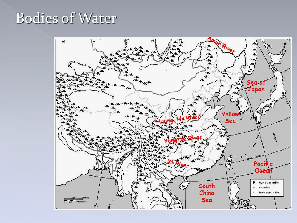Bodies of Water Huang-He River Y e l l o w S e a Yangtze River Pacific Ocean Amur River Xi River South China Sea Sea of Japan