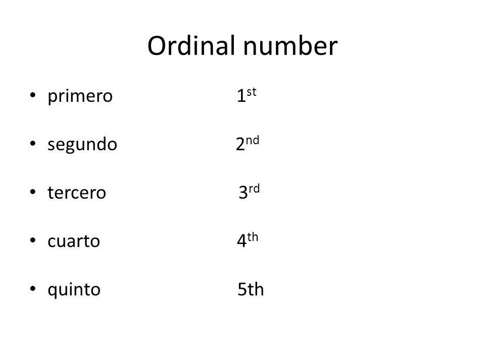 Ordinal number primero 1 st segundo 2 nd tercero 3 rd cuarto 4 th quinto 5th