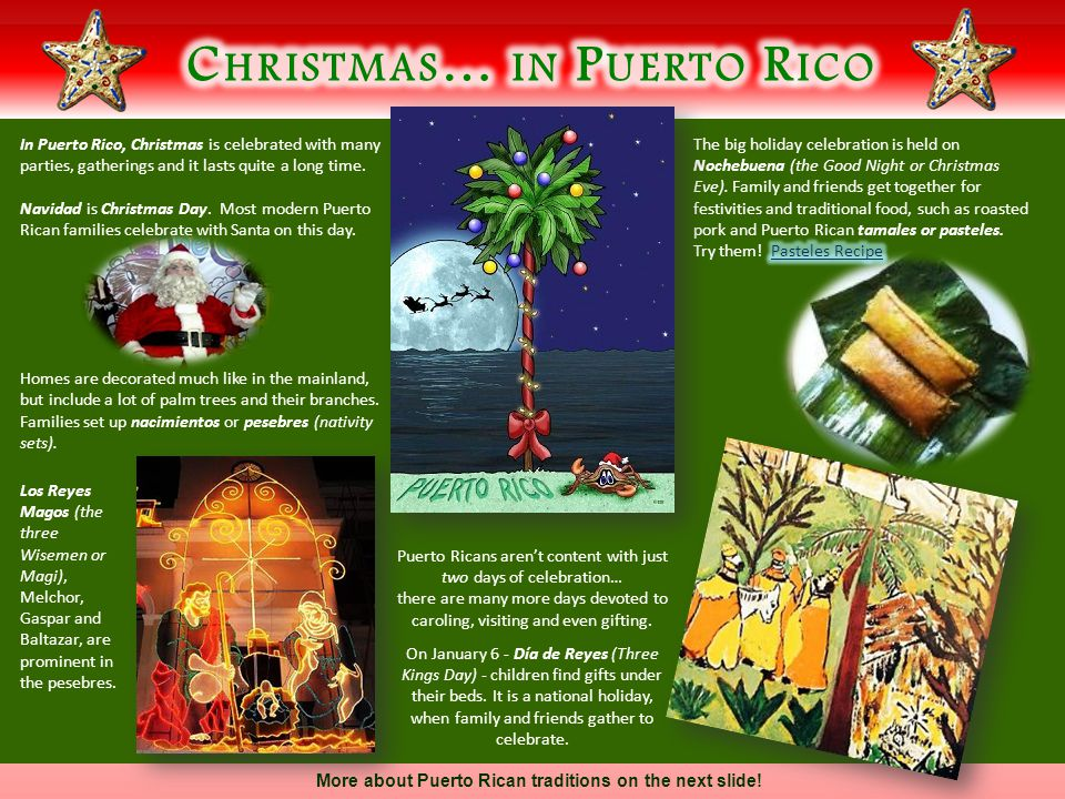 Puerto Ricans aren't content with just two days of celebration… there are many more days devoted to caroling, visiting and even gifting.