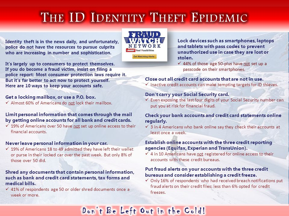 Identity theft is in the news daily, and unfortunately, police do not have the resources to pursue culprits who are increasing in number and sophistication.