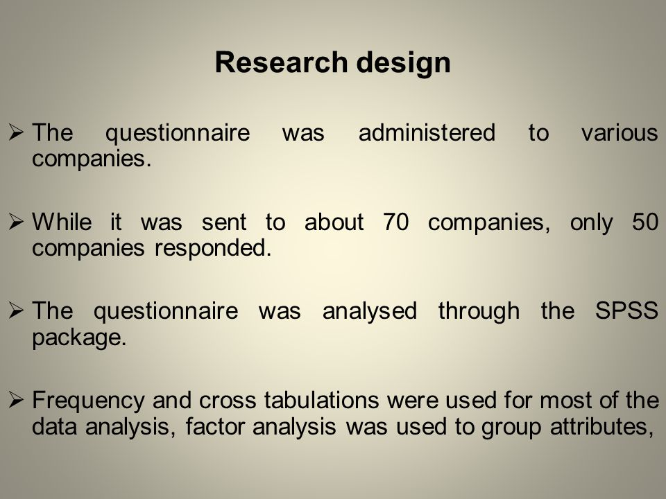 Research design  The questionnaire was administered to various companies.