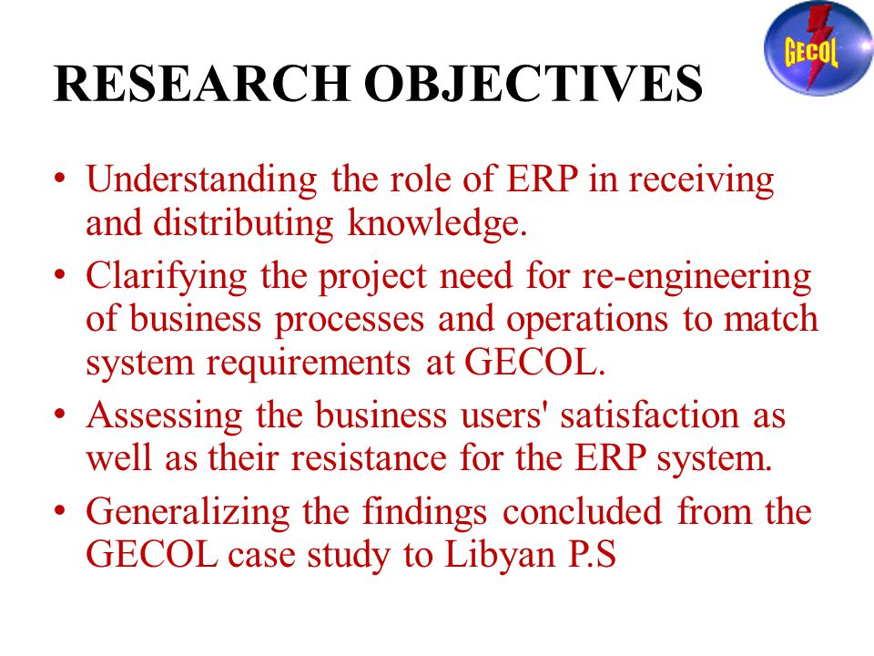 RESEARCH OBJECTIVES Understanding the role of ERP in receiving and distributing knowledge.