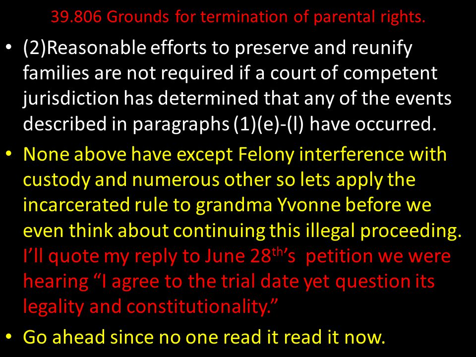 39.806 Grounds for termination of parental rights. (2)Reasonable efforts to preserve and reunify families are not required if a court of competent jur