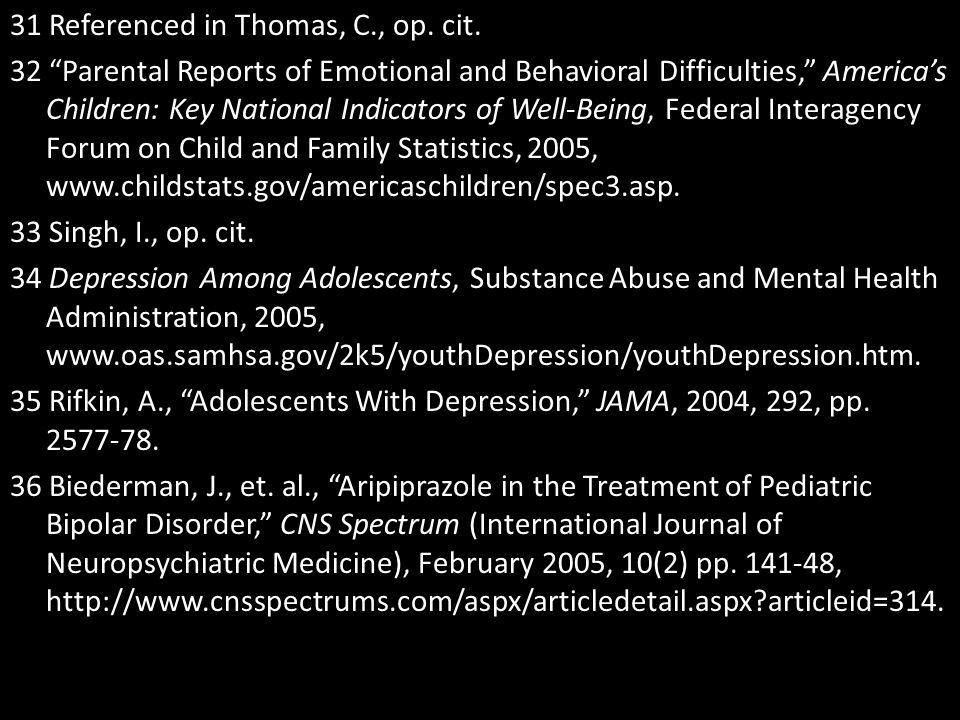 """31 Referenced in Thomas, C., op. cit. 32 """"Parental Reports of Emotional and Behavioral Difficulties,"""" America's Children: Key National Indicators of W"""