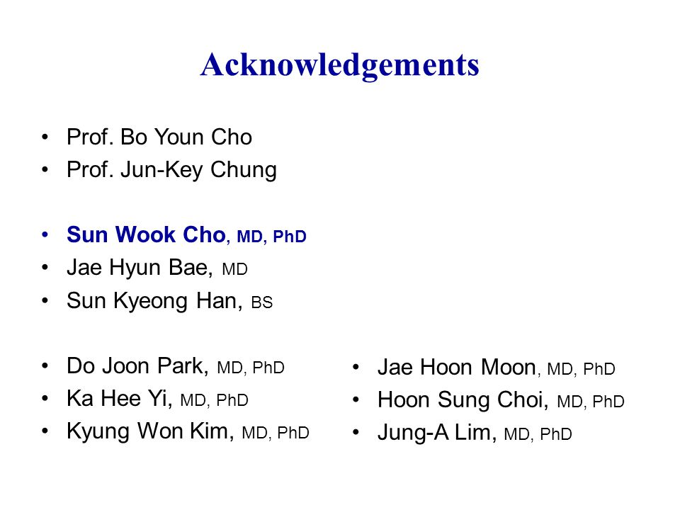 Acknowledgements Prof. Bo Youn Cho Prof.