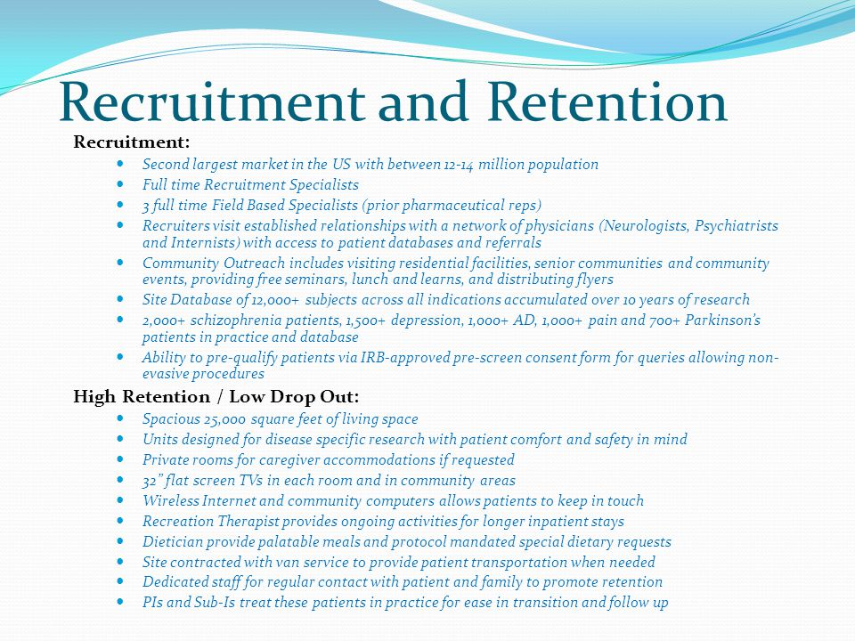 Recruitment and Retention Recruitment: Second largest market in the US with between 12-14 million population Full time Recruitment Specialists 3 full