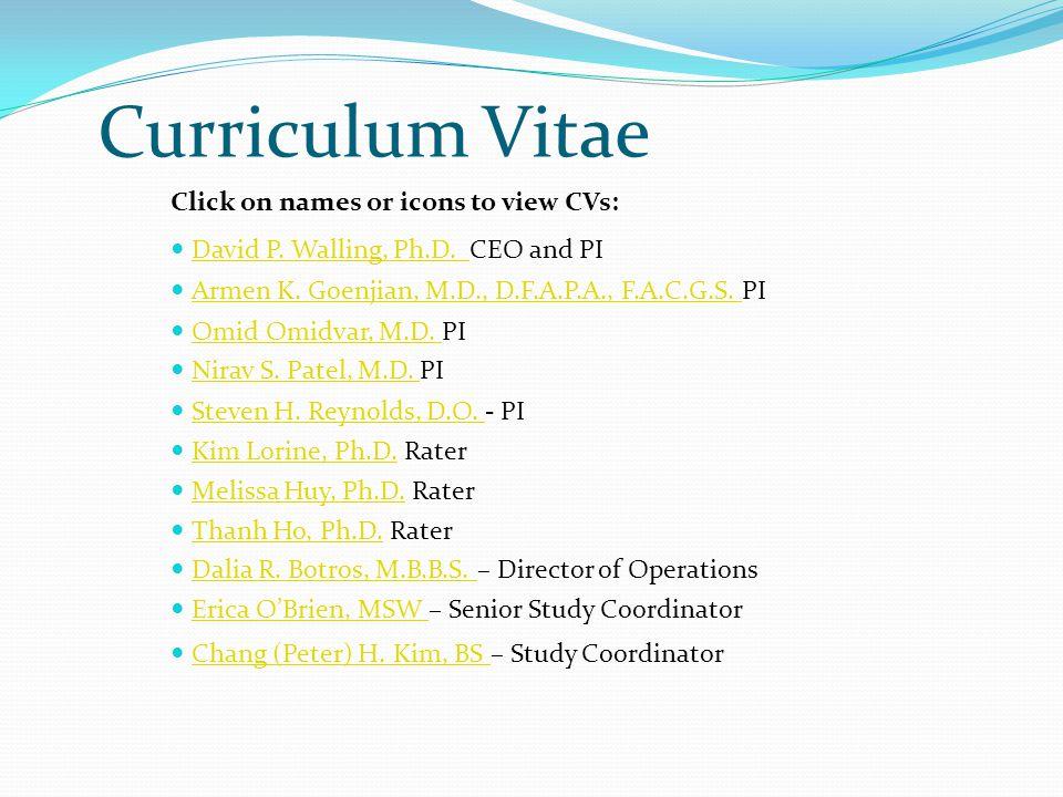 Curriculum Vitae Click on names or icons to view CVs: David P. Walling, Ph.D. CEO and PIDavid P. Walling, Ph.D. Armen K. Goenjian, M.D., D.F.A.P.A., F