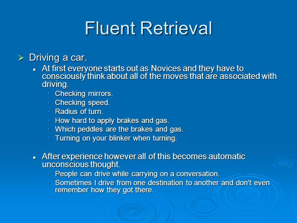 Fluent Retrieval  Driving a car.