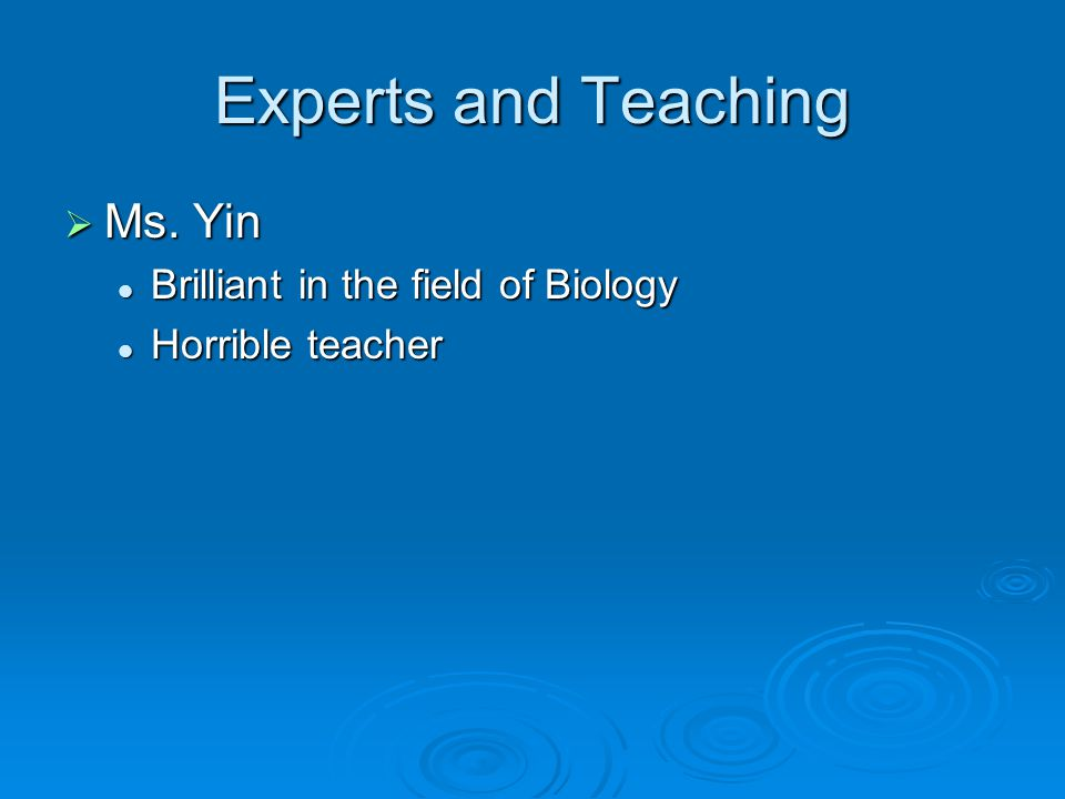 Experts and Teaching  Ms.