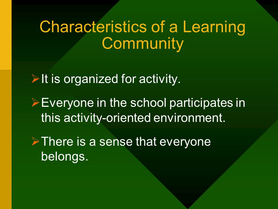 Rationale for Learning Community Classrooms  Need to prepare students to be citizens of a democracy  Through learning to negotiate differences in the context of a common curriculum  Through learning citizenship by practicing democracy