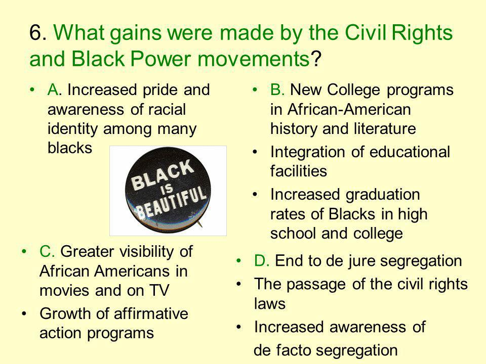 6.What gains were made by the Civil Rights and Black Power movements.
