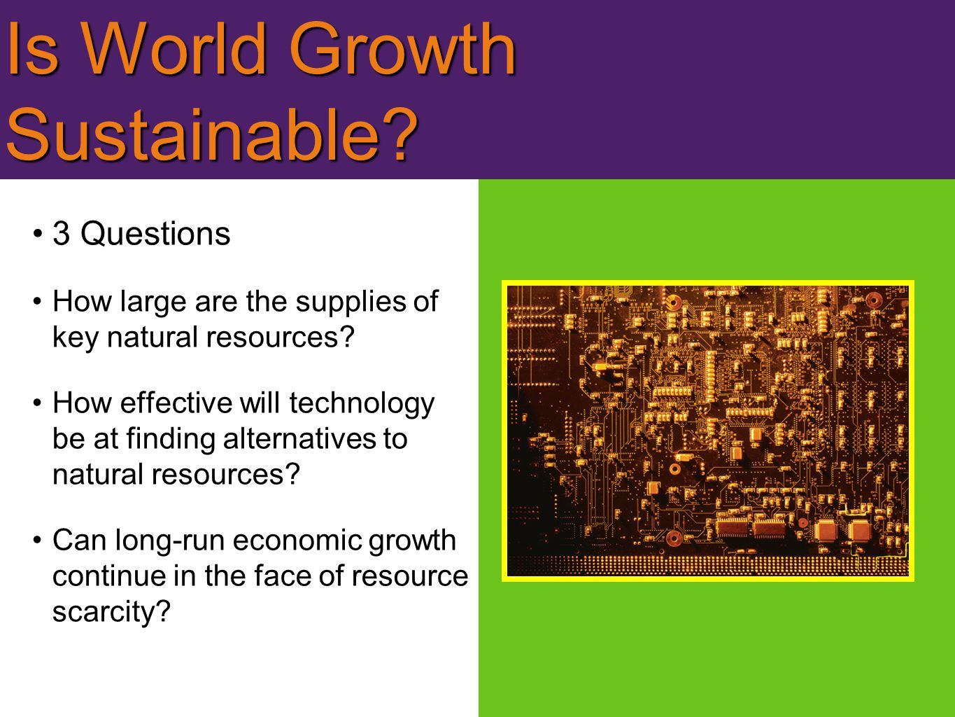 Is World Growth Sustainable.3 Questions How large are the supplies of key natural resources.