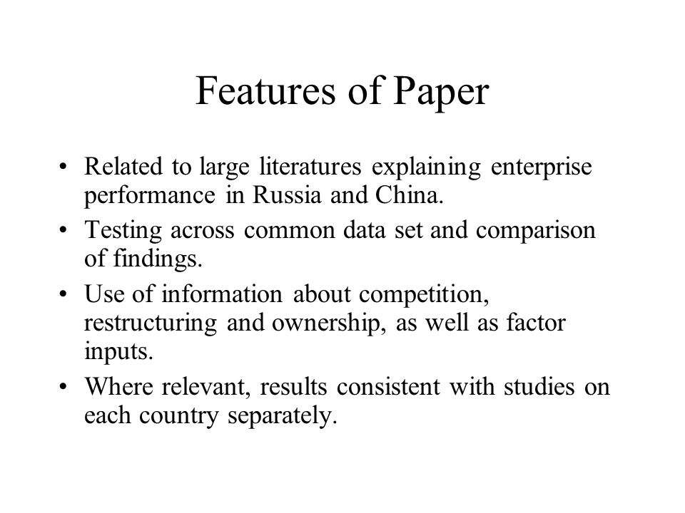Features of Paper Related to large literatures explaining enterprise performance in Russia and China.