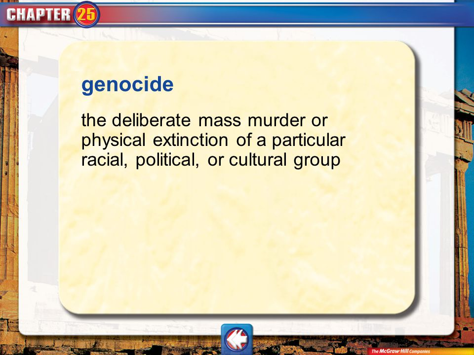 Vocab1 genocide the deliberate mass murder or physical extinction of a particular racial, political, or cultural group