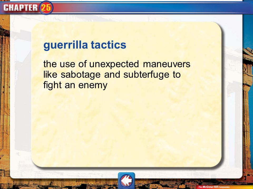 Vocab10 guerrilla tactics the use of unexpected maneuvers like sabotage and subterfuge to fight an enemy
