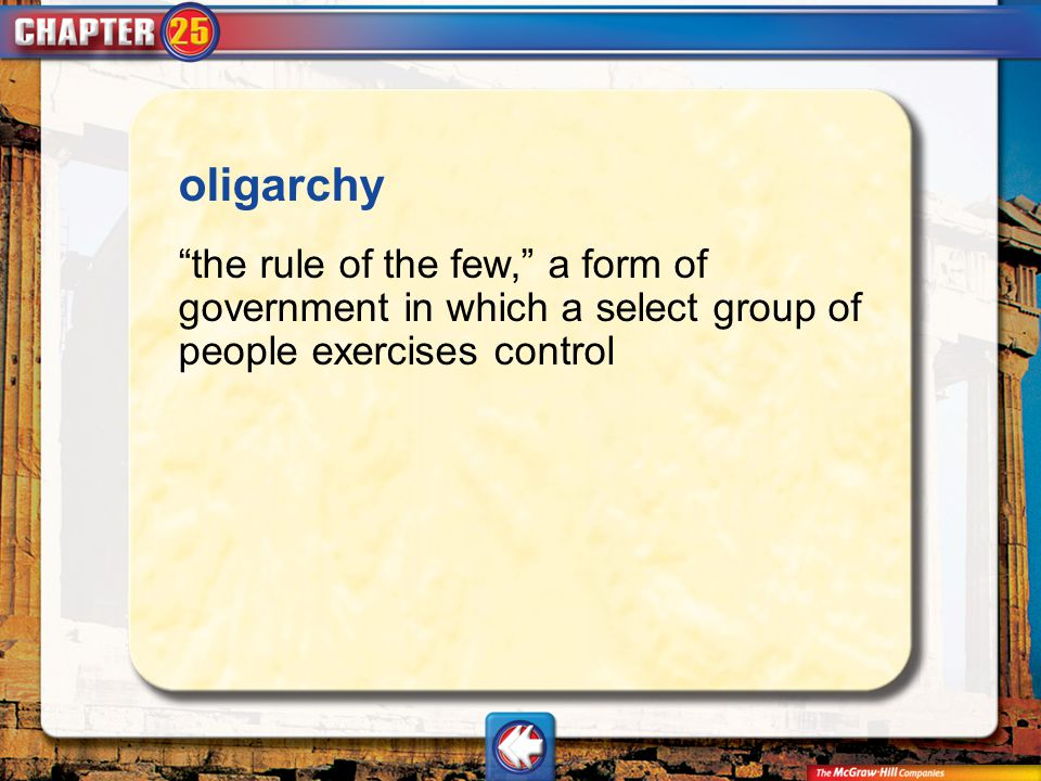 """Vocab14 oligarchy """"the rule of the few,"""" a form of government in which a select group of people exercises control"""