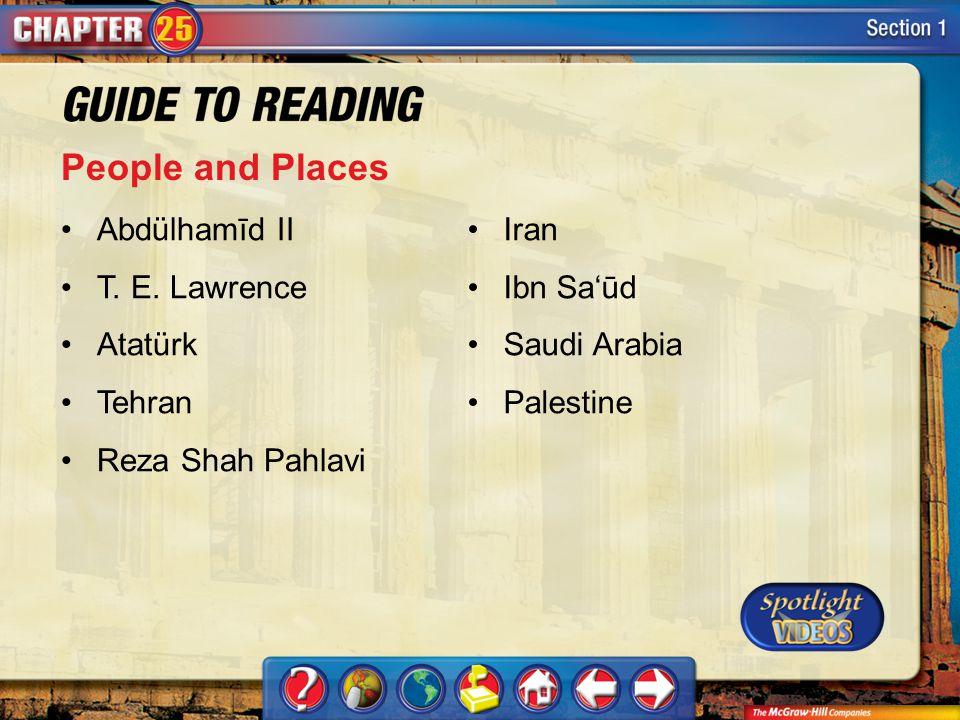 Section 1-Key Terms People and Places Abdülhamīd II T. E. Lawrence Atatürk Tehran Reza Shah Pahlavi Iran Ibn Sa'ūd Saudi Arabia Palestine