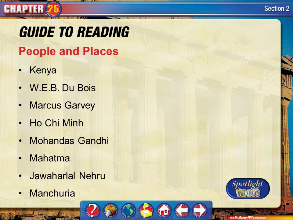 Section 2-Key Terms People and Places Kenya W.E.B. Du Bois Marcus Garvey Ho Chi Minh Mohandas Gandhi Mahatma Jawaharlal Nehru Manchuria