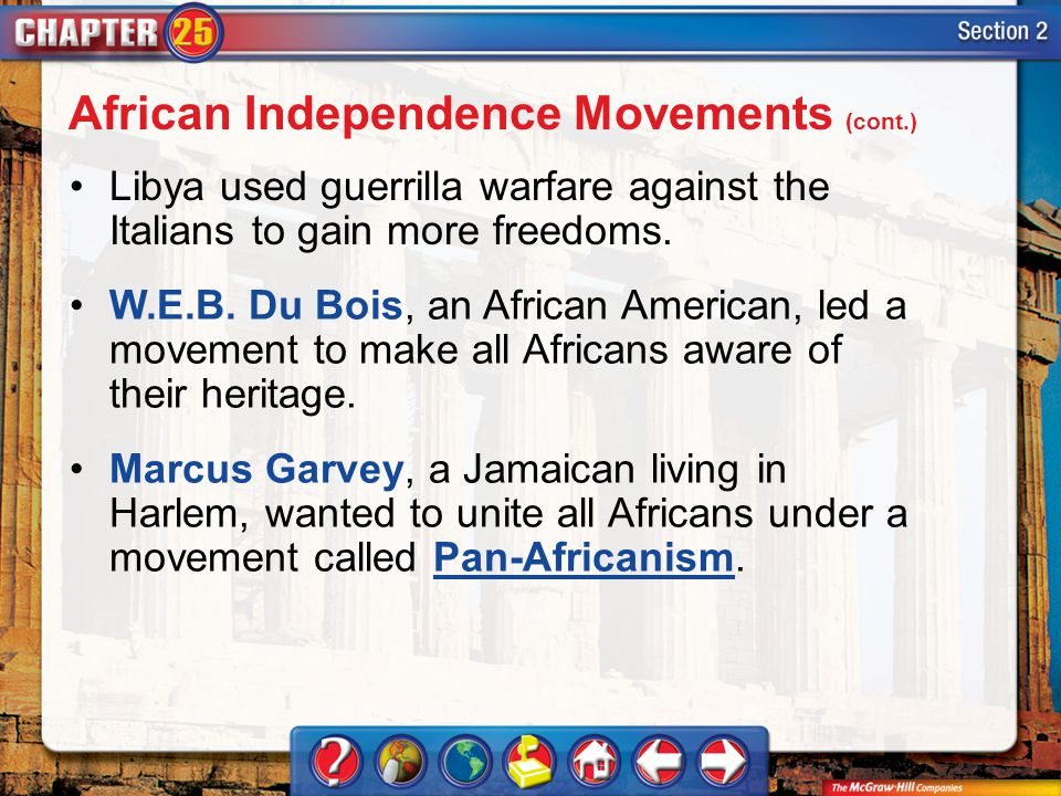 Section 2 Libya used guerrilla warfare against the Italians to gain more freedoms. W.E.B. Du Bois, an African American, led a movement to make all Afr