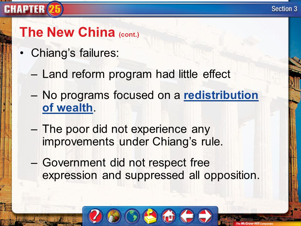 Section 3 Chiang's failures: –Land reform program had little effect –No programs focused on a redistribution of wealth.redistribution of wealth –The p