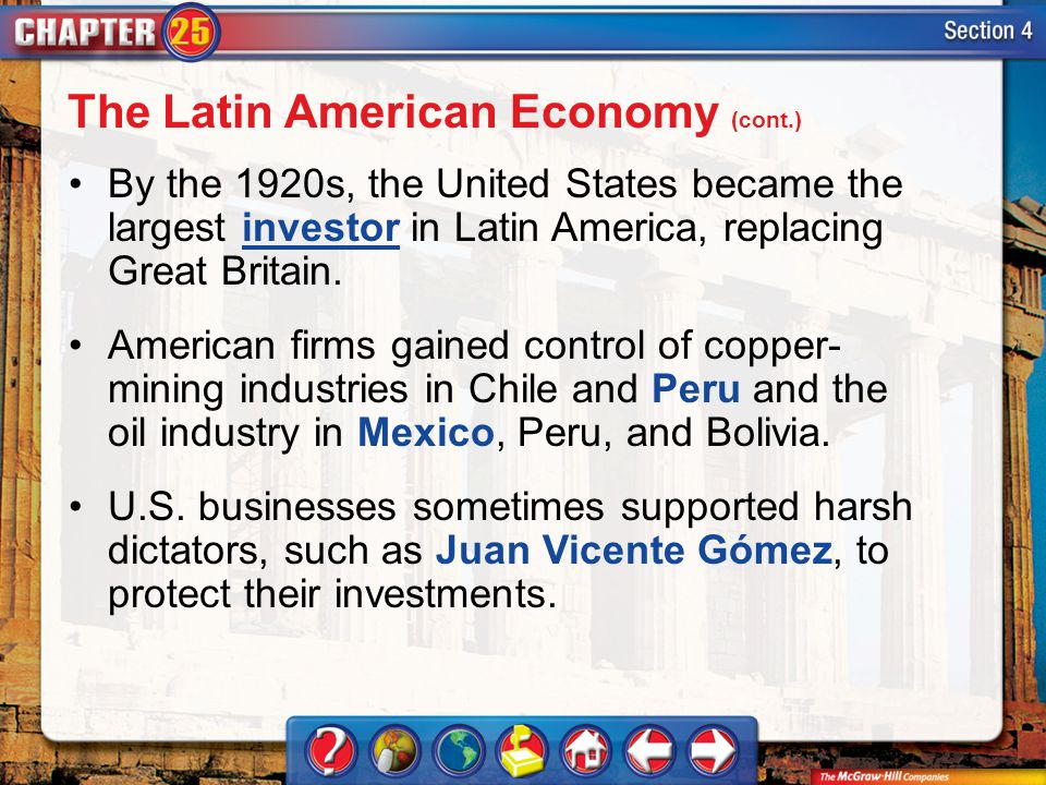 Section 4 By the 1920s, the United States became the largest investor in Latin America, replacing Great Britain.investor American firms gained control