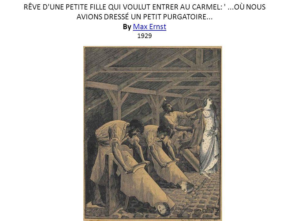 RÊVE D UNE PETITE FILLE QUI VOULUT ENTRER AU CARMEL: ...OÙ NOUS AVIONS DRESSÉ UN PETIT PURGATOIRE...