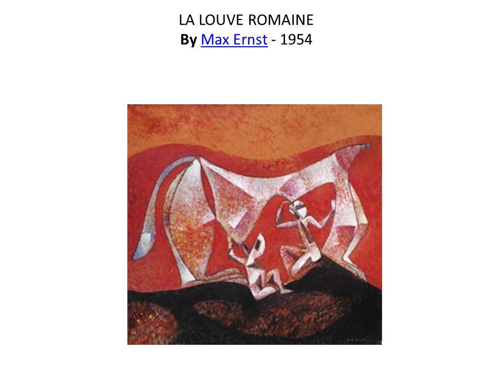 LA LOUVE ROMAINE By Max Ernst - 1954Max Ernst