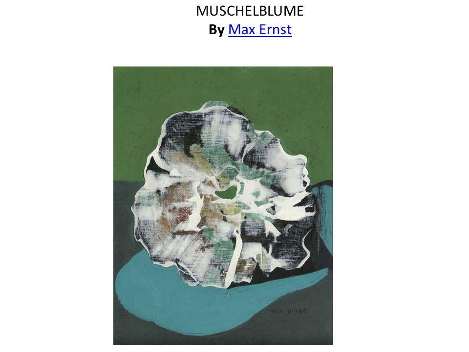 MUSCHELBLUME By Max ErnstMax Ernst