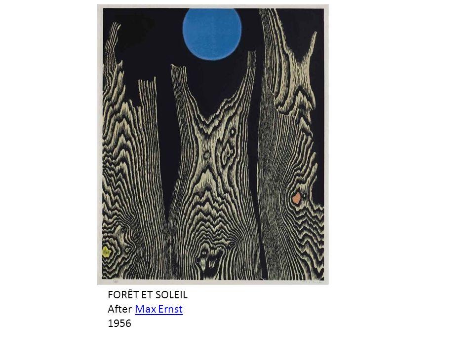 FORÊT ET SOLEIL After Max ErnstMax Ernst 1956
