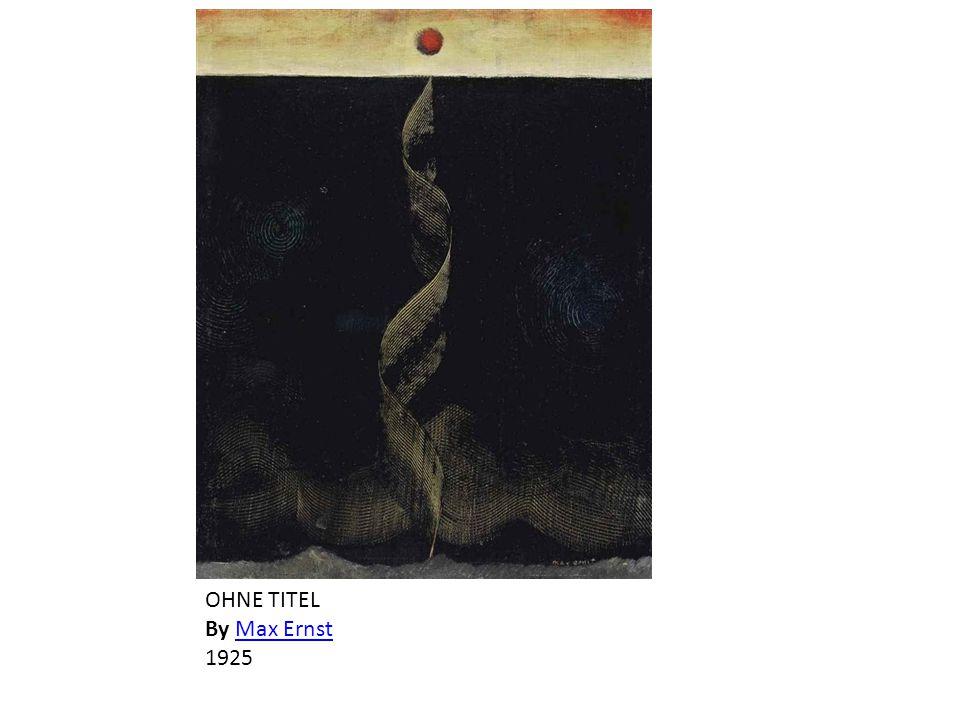 OHNE TITEL By Max ErnstMax Ernst 1925