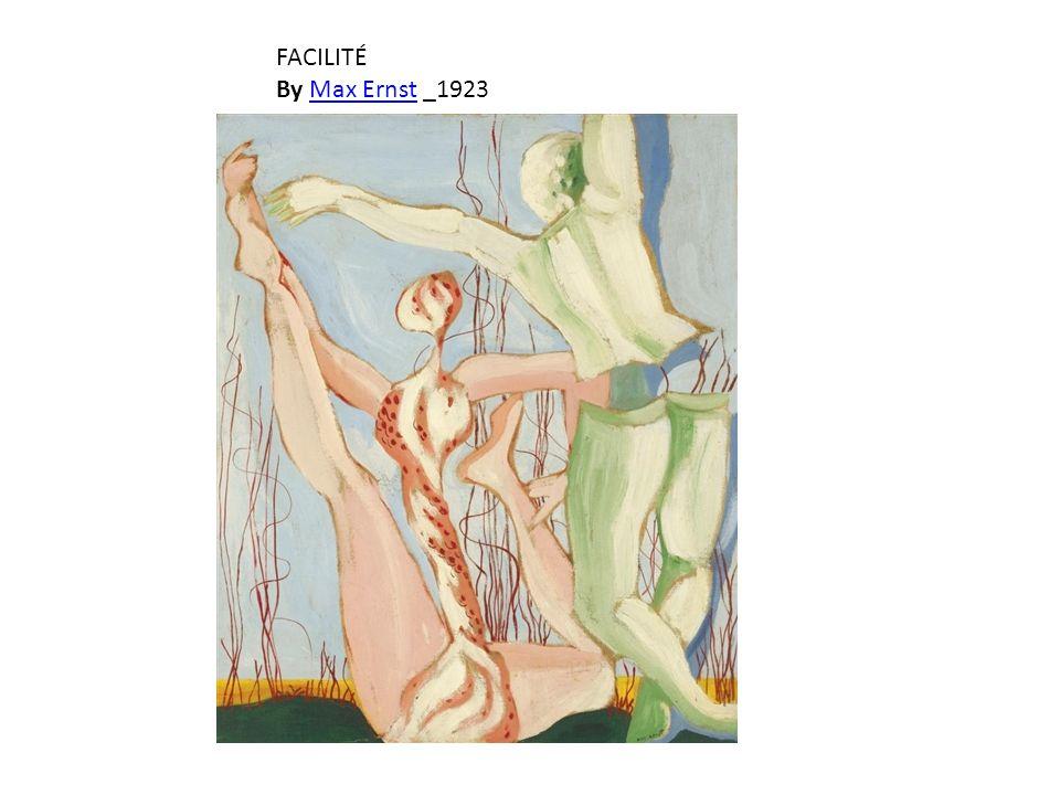 FACILITÉ By Max Ernst _1923Max Ernst