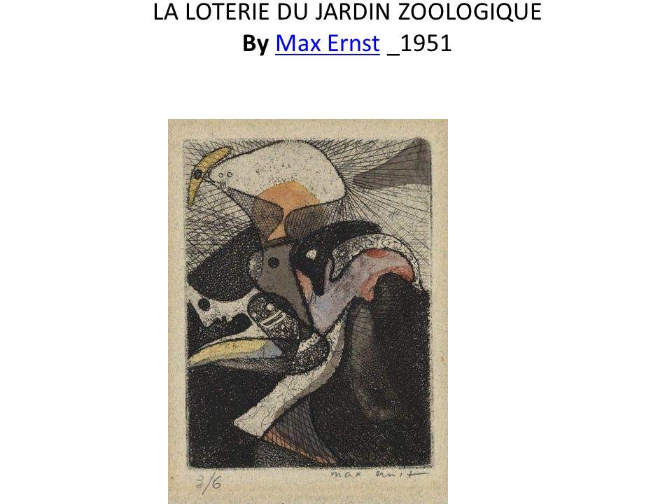 LA LOTERIE DU JARDIN ZOOLOGIQUE By Max Ernst _1951Max Ernst