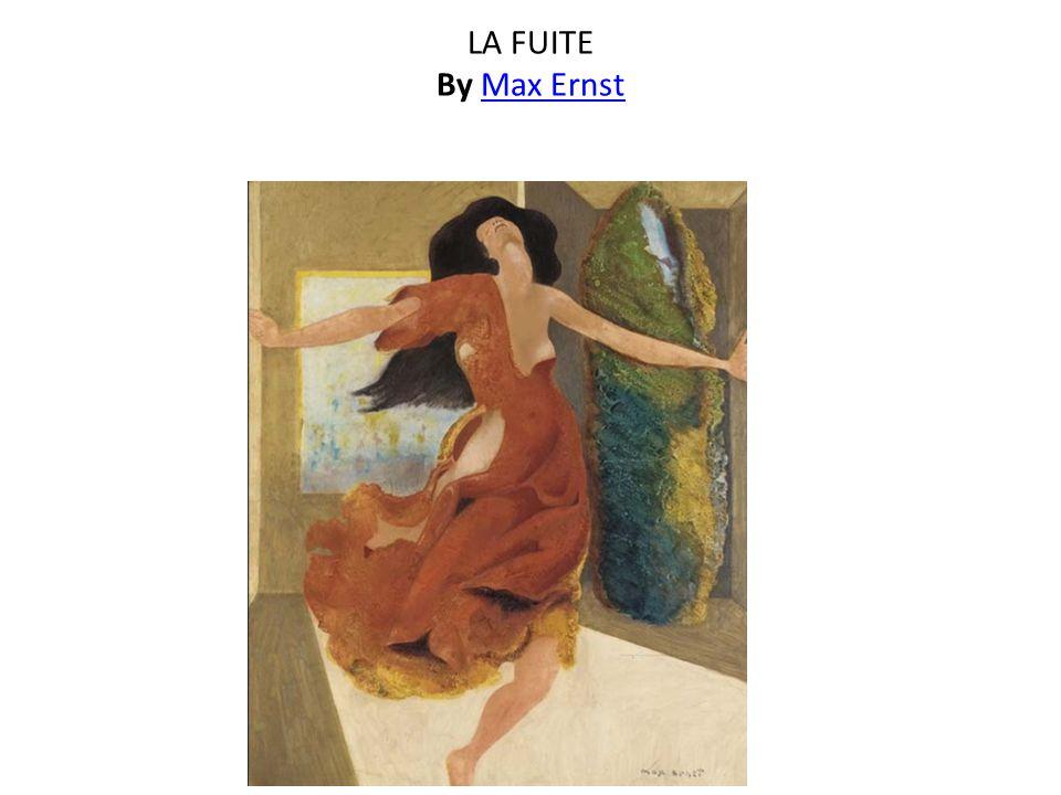 LA FUITE By Max ErnstMax Ernst